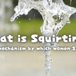 What is Squirting? The mechanism by which women Squirt