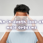 [For women] An in-depth look at male orgasms !!